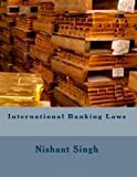 International Banking Laws, Nishant Singh, 1495943356