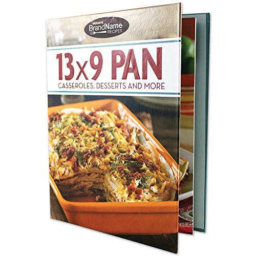 13 X 9 Pan Cookbook Casseroles, Desserts - 65 Crowd Pleasing Meals Recipes