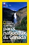 National Geographic Guide des parcs nationaux du Canada, deuxieme edition par National Geographic Society