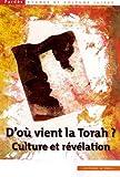 D'ou vient la Torah. Culture et révélation