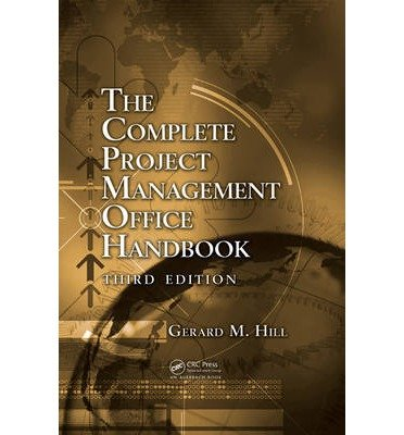 [(Complete Project Management Office Handbook )] [Author: Gerard M. Hill] [Oct-2013] PDF