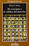 img - for El concepto y la validez del dereho/ The Concept and the Validity of Rights (Cla-De-Ma) (Spanish Edition) book / textbook / text book