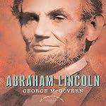 Abraham Lincoln   George McGovern