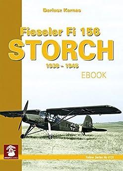Fieseler 156 Storch 1938-1945 (Yellow Series) by [Karnas, Dariusz]