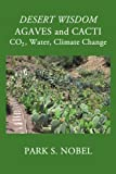Desert Wisdom/Agaves and Cacti, Park S. Nobel, 1440191514
