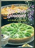 The Tofu Gourmet, Linda L. Barber and Junko Lampert, 0870405896