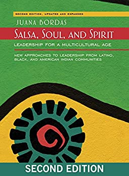 Salsa, Soul, and Spirit: Leadership for a Multicultural Age by [Bordas, Juana]