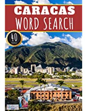 Caracas Word Search: 40 Fun Puzzles With Words Scramble for Adults, Kids and Seniors | More Than 300 Words On Caracas and Venezuelan Cities, Famous Place and Monuments in Venezuela, Nature and Culture, History Terms and Heritage Vocabulary
