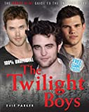 100% The Twilight Boys: The Unofficial Guide to the Twilight Boys