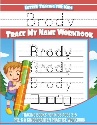 - Brody Letter Tracing for Kids Trace my Name Workbook: Tracing Books for Kids ages 3 - 5 Pre-K & Kindergarten Practice Workbook (Personalized Children's Trace Name Books) (Volume 1)
