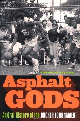 Asphalt Gods: An Oral History of the Rucker Tournament ebook