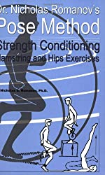 Dr. Nicholas Romanov's Pose Method Strength Conditioning Hamstring and Hips Exercises
