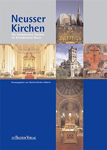 Neusser Kirchen: Die katholischen Kirchen im Kreisdekanat Neuss