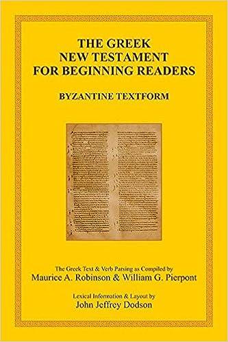 The Greek New Testament for Beginning Readers: Byzantine Textform & Verb Parsing