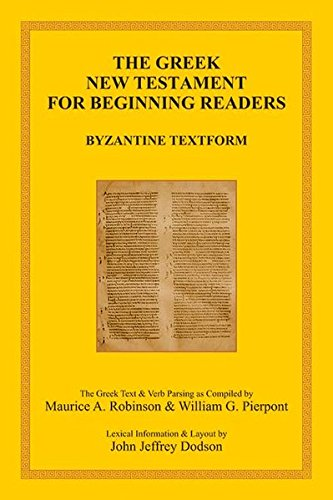 Books : The Greek New Testament for Beginning Readers: Byzantine Textform & Verb Parsing