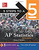 5 Steps to a 5 AP Statistics, 2014-2015 Edition (5 Steps to a 5 on the Advanced Placement Examinations Series)