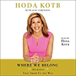 Where We Belong: Journeys That Show Us the Way | Hoda Kotb