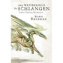 Lady Trents Memoiren 2: Der Wendekreis der Schlangen (German Edition)