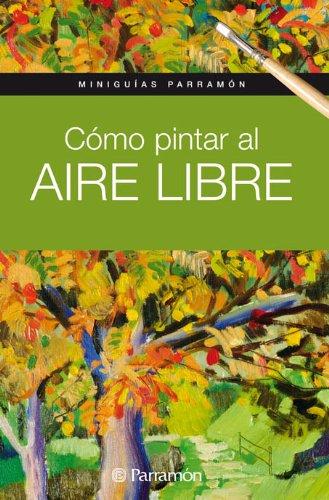 Descargar Libro Cómo Pintar Al Aire Libre Equipo Parramon