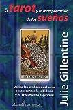 El tarot y la interpretación de los sueños, Julie Gillentine, 9681914325