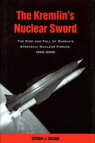 (The Kremlin's Nuclear Sword: The Rise and Fall of Russia's Strategic Nuclear Forces 1945-2000)