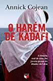 O harém de Kadafi: A história real de uma das jovens presas do ditador da Líbia