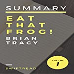 Summary: Eat That Frog! by Brian Tracy | Swiftread