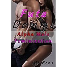 Futa Domme: Alpha Male Feminization