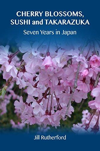 - Cherry Blossoms, Sushi and Takarazuka  Seven Years in Japan