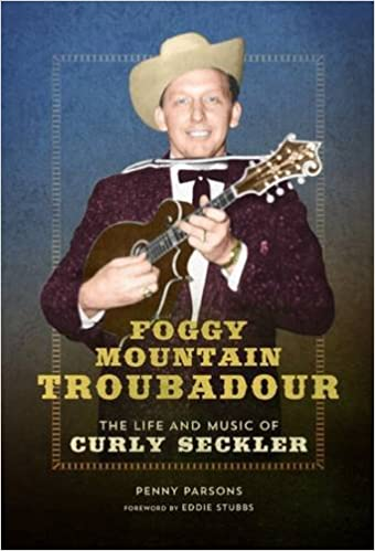 Book Foggy Mountain Troubadour: The Life and Music of Curly Seckler (Music in American Life)
