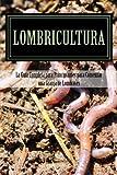 Lombricultura: La Guia Completa para Principiantes para Comenzar una Granja de Lombrices