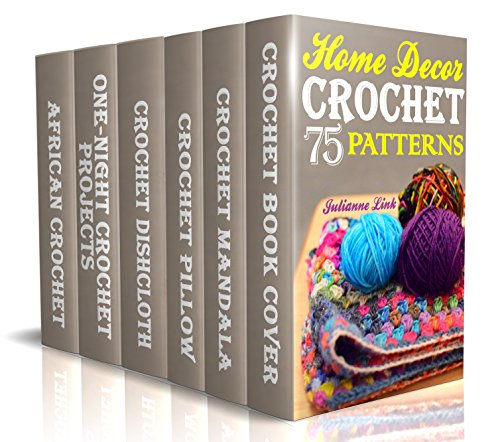 Crochet Home Decor: 75 Lovely Crochet Projects To Cover Your Home With Cosiness: (African Crochet Flower, Crochet Mandala, Crochet Hook A, Crochet Accessories, Crochet Patterns, Crochet Books) by [Link, Julianne]