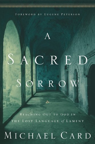 A sacred sorrow reaching out to god in the lost language of lament a sacred sorrow reaching out to god in the lost language of lament quiet fandeluxe Choice Image