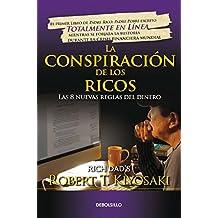 La conspiración de los ricos / Rich Dad's Conspiracy of The Rich: The 8 New Rule s of Money: Las...