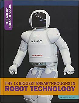 The 12 Biggest Breakthroughs In Robot Technology por Marne Ventura epub