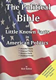The Political Bible of Little Known Facts in American Politics, Rubino, Rich, 0615815804