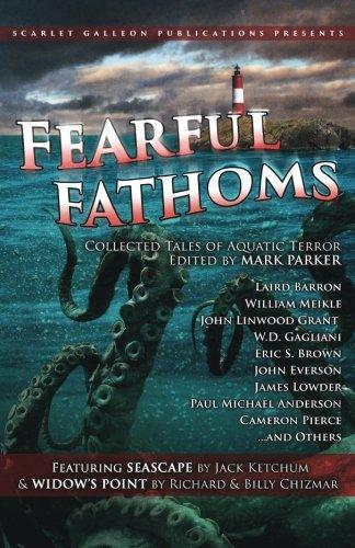Fearful Fathoms: Collected Tales of Aquatic Terror (Vol. I - Seas & Oceans) (Volume 1)