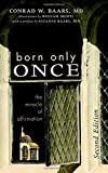 Born Only Once, Second Edition: The Miracle of Affirmation