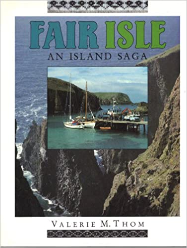 Fair Isle: An Island Saga: Amazon.co.uk: Valerie Thom ...