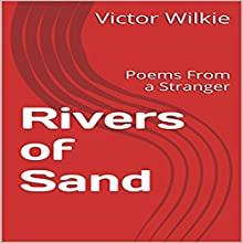 Rivers of Sand: Poems from a Stranger Audiobook by Victor Wilkie Narrated by Caroline Freer