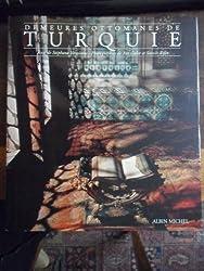 Demeures ottomanes de Turquie (French Edition)