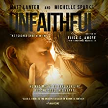 Unfaithful: The Deception of Night: Touched, Book 2 Audiobook by Elisa S. Amore Narrated by Michelle Sparks, Matt Lanter