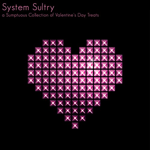 System Sultry (a Sumptuous Collection of Valentine's Day Treats) ()