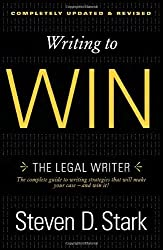 Writing to Win: The Legal Writer by Steven D. Stark (2012-04-24)