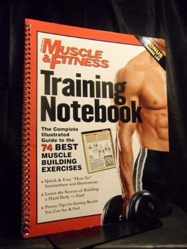 Training Notebook: Complete Illustrated Guide to the 74 Best Muscle-Building Exercises (The Best Muscle Building Exercises)