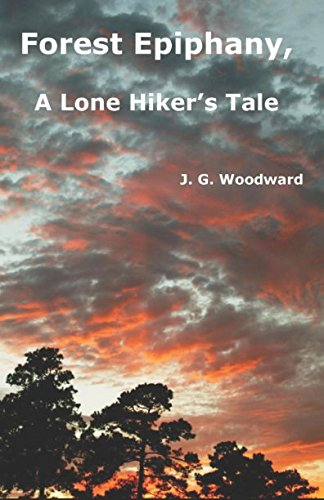 Forest Epiphany, A Lone Hiker's Tale