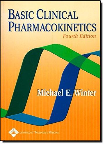 Basic Clinical Pharmacokinetics (Basic Clinical Pharmacokinetics (Winter))