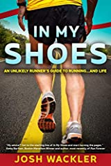 """***Endorsed by Amby Burfoot, Boston Marathon champion and author: """"My advice? Get to the starting line of """"In My Shoes"""" and start turning the pages."""" -Amby Burfoot***Being the size of a linebacker and not having any major life altering events..."""