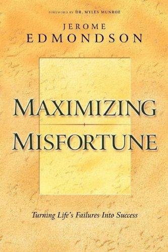 Download Maximizing Misfortune: Turning Life's Failures into Success pdf