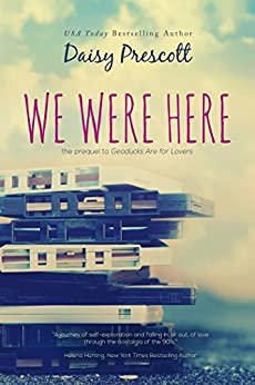 We Were Here (Modern Love Stories Book 1) by [Prescott, Daisy]